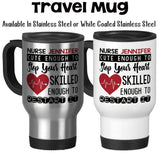 Travel Mug, Cute Enough To Stop Your Heart Skilled Enough To Restart It Personalized Nurse Gift Rn Gift Nurse Mug, Stainless Steel, 14 oz