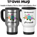 Travel Mug, Personalized Bridesmaid Mug 001, Floral Bridesmaid Gift, Bridesmaid Keepsake, Be My Bridesmaid Gift Idea, Stainless Steel, 14 oz at GroovyGiftables.com