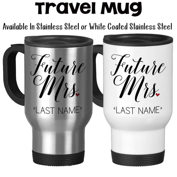 Travel Mug, Personalized Future Mrs 001, Bride To Be, Engaged, Will You Marry Me, Wedding Announcement, Gift Idea, Stainless Steel, 14 oz