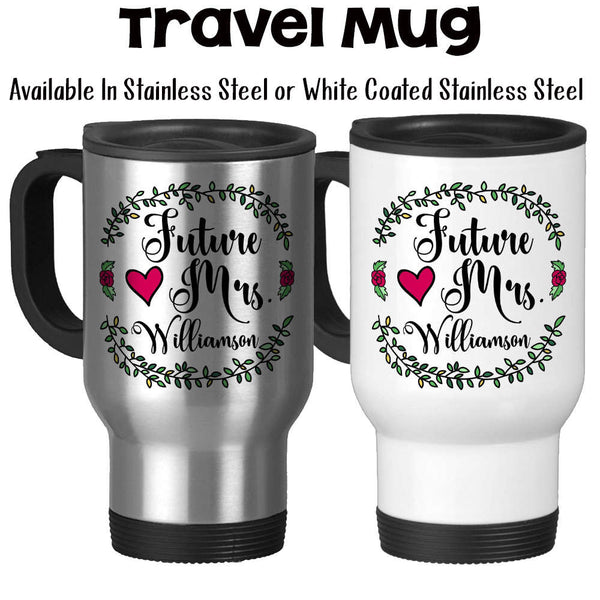 Travel Mug, Personalized Future Mrs 004, Bride To Be, Engaged, Will You Marry Me, Wedding Announcement, Gift Idea, Stainless Steel, 14 oz at GroovyGiftables.com