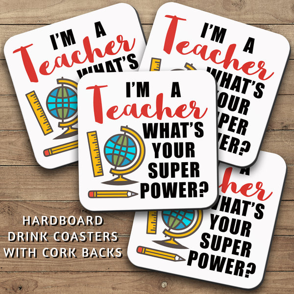 Drink Coasters, Im A Teacher 002, Whats Your Super Power, Teaching Decor, Teacher Gift