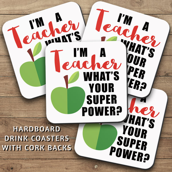 Drink Coasters, Im A Teacher 001, Whats Your Super Power, Teaching Decor, Teacher Gift