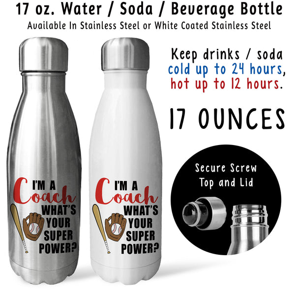 Reusable Water Bottle - I'm A Baseball Coach What's Your Super Power, Coaching, For Coaches