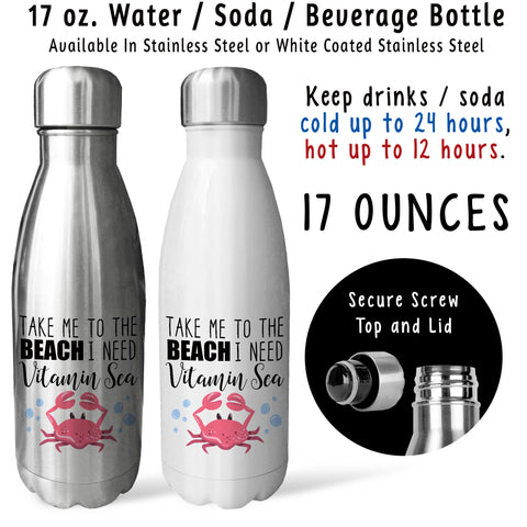 Reusable Water Bottle - Take Me To The Beach I Need Vitamin Sea 001, Crab, Beach Lover, Beach Life