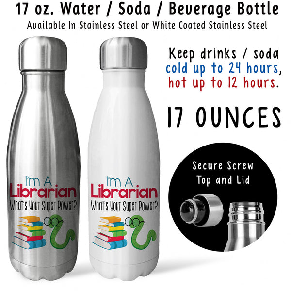 Reusable Water Bottle - Im A Librarian Whats Your Super Power 001, Bookworm, Reading, Library