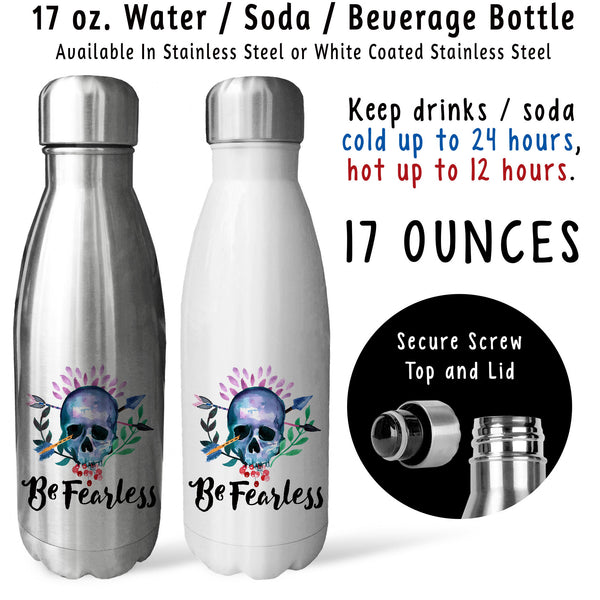 Reusable Water Bottle - Be Fearless 001, Sugar Skull, You Can Do It, You Got This, Adventurer