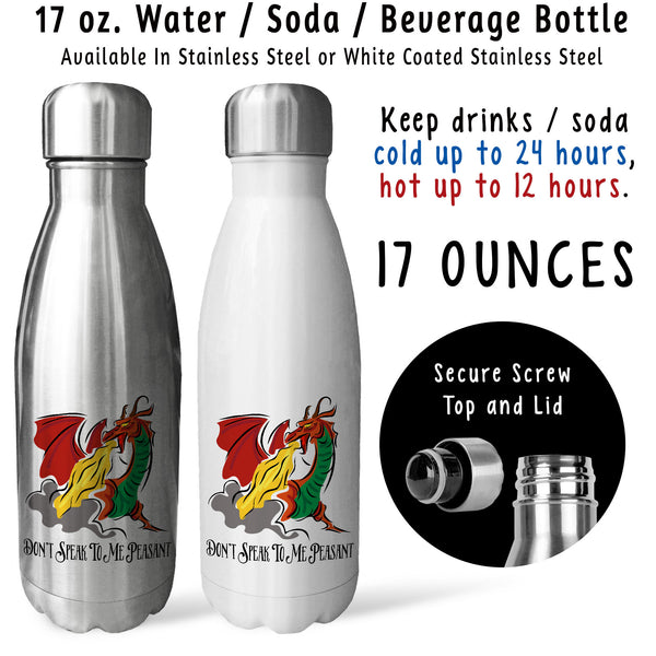 Reusable Water Bottle - Dragon Dont Speak To Me Peasant 001, Dragon Gift, Fire Breathing Dragon