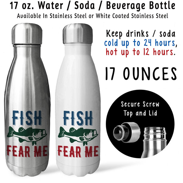 Reusable Water Bottle - Fish Fear Me 001, Fishing, Fisherman, Angler, Fishing Gift, Fathers Day