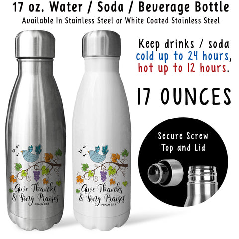 Reusable Water Bottle - Give Thanks & Sing Praises 001, Psalm Bible Verse, Christian, Thanksgiving