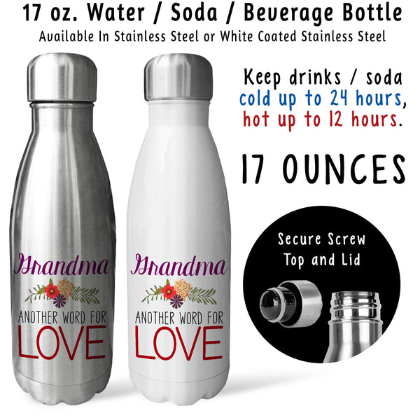 Reusable Water Bottle - Grandma Another Word For Love 001, Mothers Day, Grandma Gift, Grandma Mug