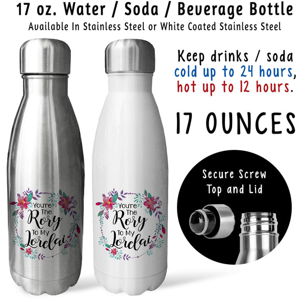 Reusable Water Bottle - Youre The Rory To My Lorelai 001, Daughter and Mother, Gift For Daughter