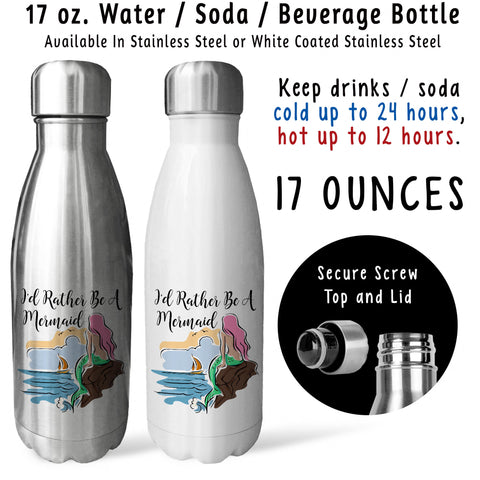 Reusable Water Bottle - Id Rather Be A Mermaid 001, Mermaid Lover, Mermaid Gift, Mermaid Mug
