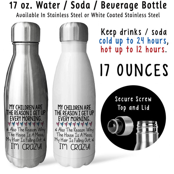 Reusable Water Bottle - My Children Are The Reason I Get Up 001, Funny Mom Gift, Mothers Day