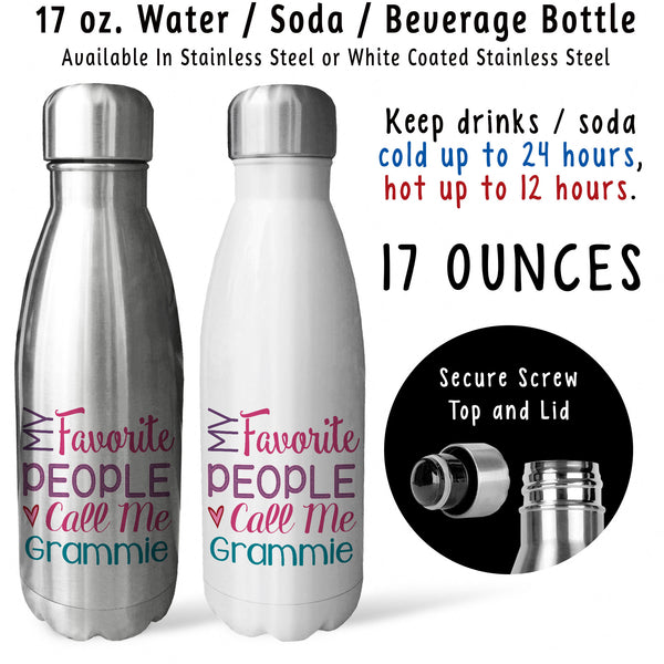 Reusable Water Bottle - My Favorite People Call Me Grammie 001, Grammie Birthday Gift, Mothers Day