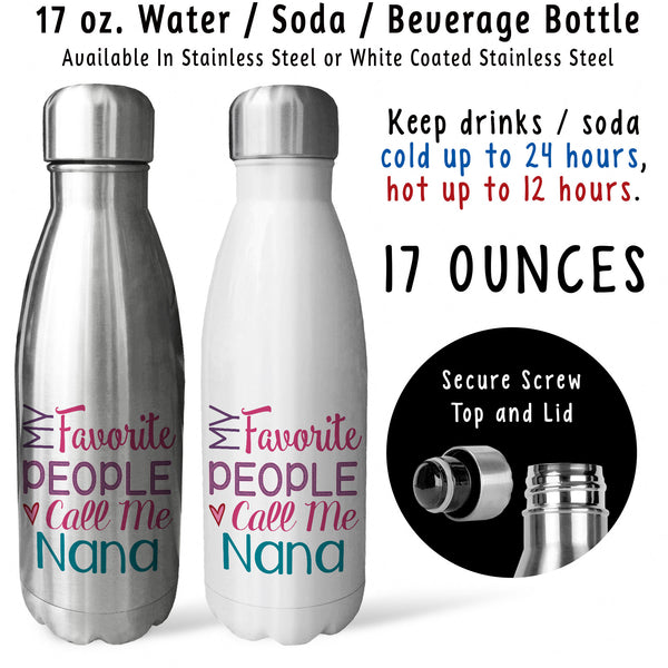 Reusable Water Bottle - My Favorite People Call Me Nana 001, Nana Birthday, Nana Gift, Mothers Day
