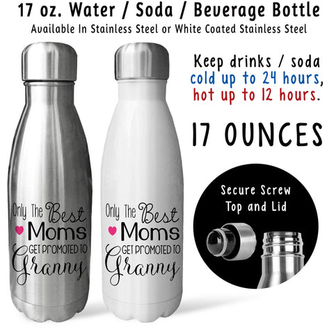 Reusable Water Bottle - The Best Moms Get Promoted To Granny 001, Mothers Day, Baby Pregnancy Reveal