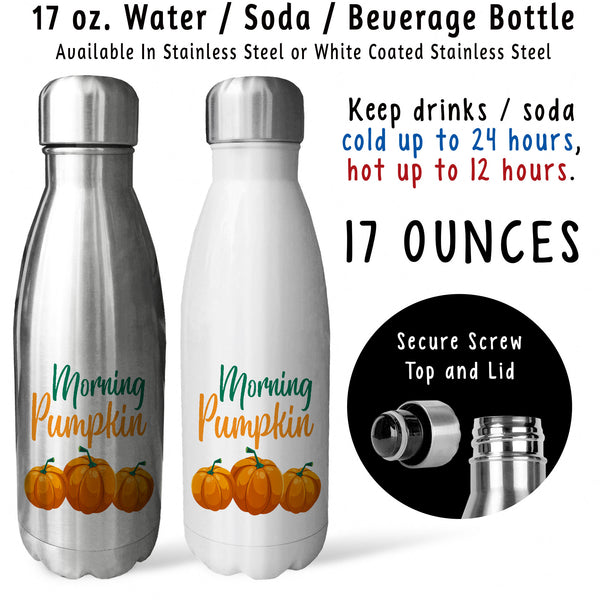 Reusable Water Bottle - Morning Pumpkin 001, Good Morning, Rise And Shine, Thanksgiving, Fall Autumn