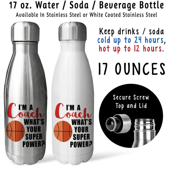 Reusable Water Bottle - I'm A Basketball Coach What's Your Super Power, Coaching, For Coaches
