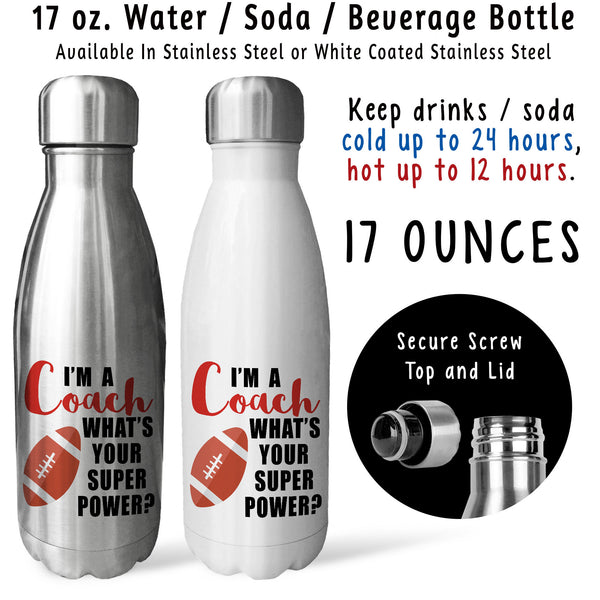 Reusable Water Bottle - I'm A Football Coach What's Your Super Power, Coaching, For Coaches