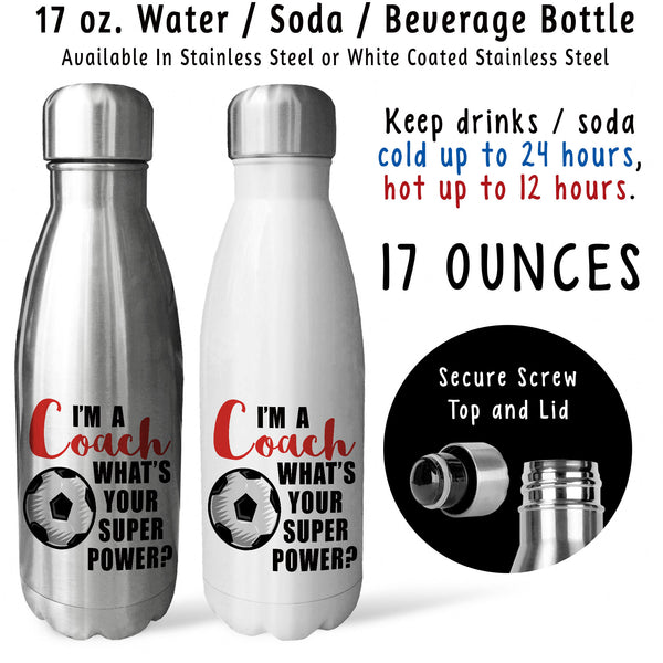Reusable Water Bottle - I'm A Soccer Coach What's Your Super Power, Coaching, For Coaches