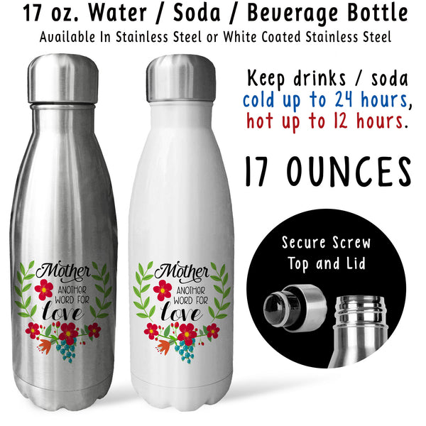 Reusable Water Bottle - Mother Another Word For Love 002, Mothers Day, Birthday Gift For Mom