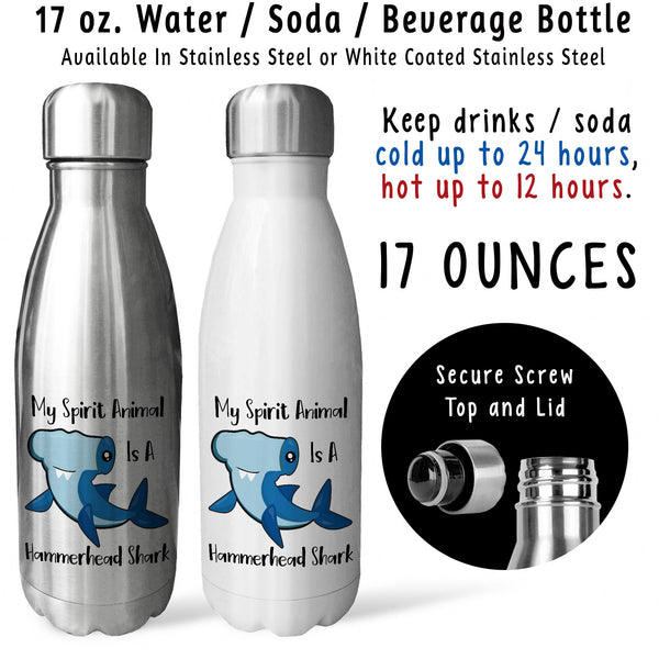 Reusable Water Bottle - My Spirit Animal Is A Hammerhead Shark 001, Shark Gift, Hammerhead Gift