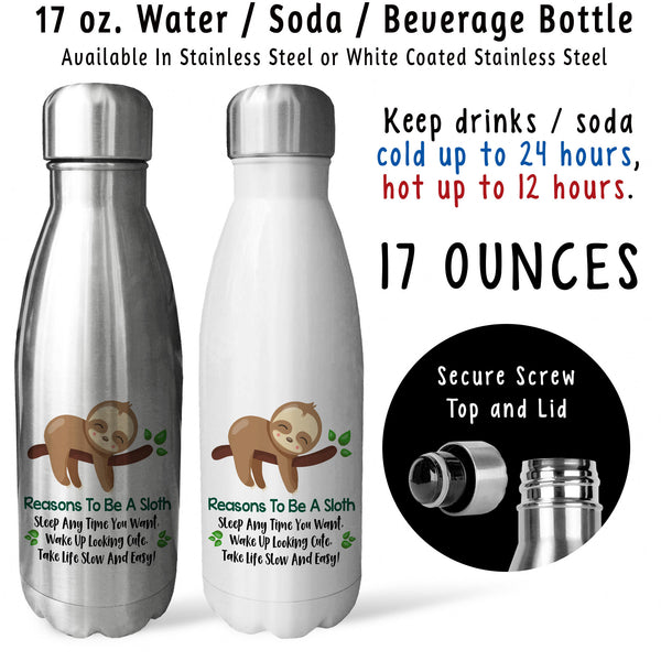 Reusable Water Bottle - Reasons To Be A Sloth 001, Sloth Life, Sloth Lover, Sloth Gift, Sloths