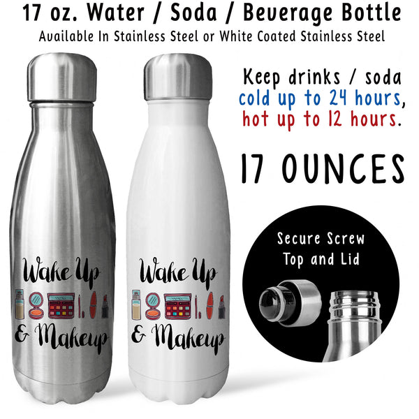 Reusable Water Bottle - Wake Up and Makeup 001, Makeup Lover, Makeup Gift, Makeup Artists