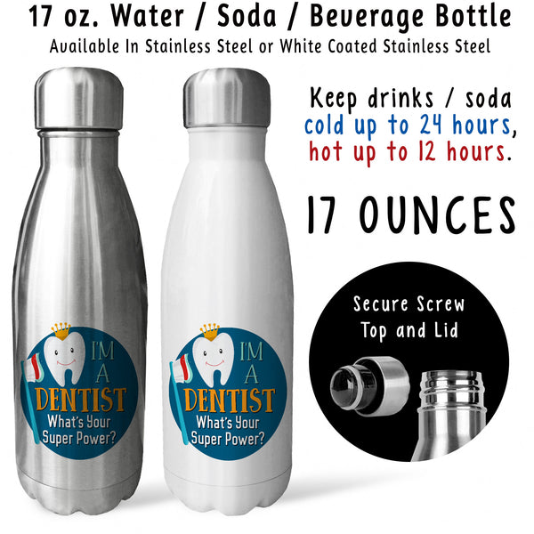 Reusable Water Bottle - Im A Dentist Whats Your Super Power 001, Dental, Tooth, Toothbrush