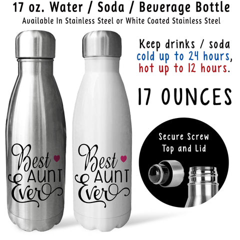 Reusable Water Bottle - Best Aunt Ever 001, Mothers Day, Aunt Gift, Aunt Mug, Aunt Drink Bottle