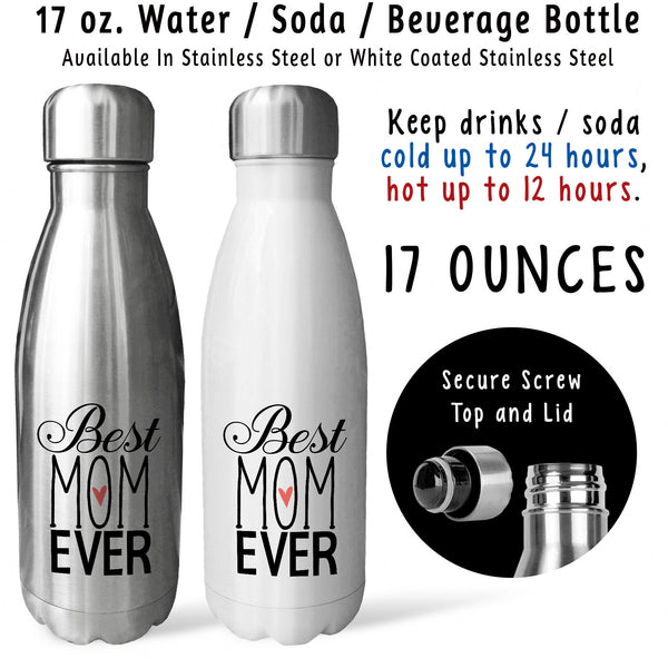 Reusable Water Bottle - Best Mom Ever 001, Mothers Day, Moms Birthday, Mom Mug, Mom Drink Bottle