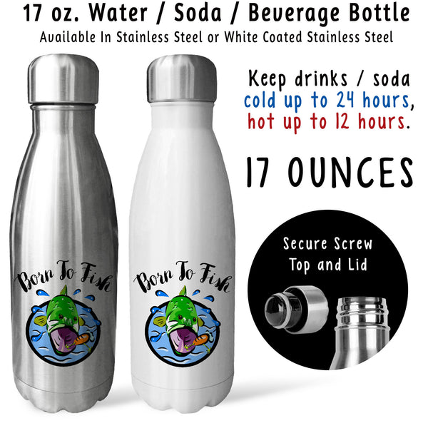 Reusable Water Bottle - Born To Fish 001, Fathers Day, Fisherman, Fishing, Bass Fish, Angler