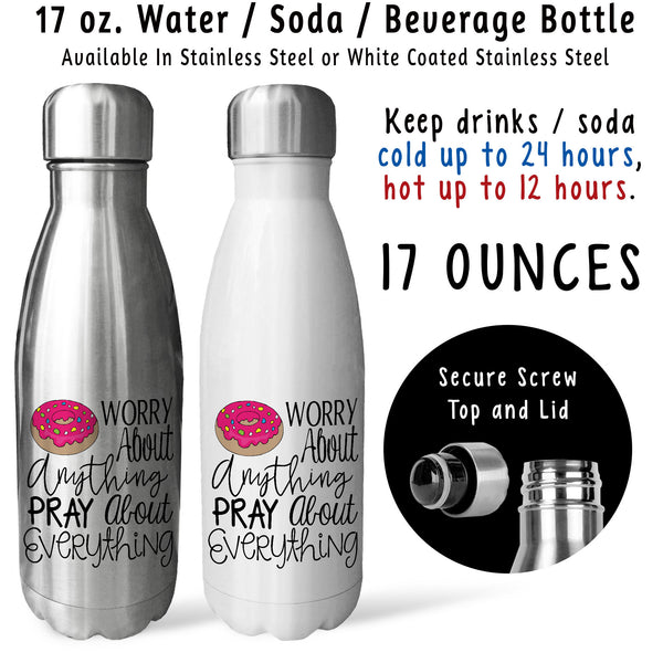 Reusable Water Bottle - Donut Do Not Worry Pray About Everything 001, Prayer, Praying, Christian