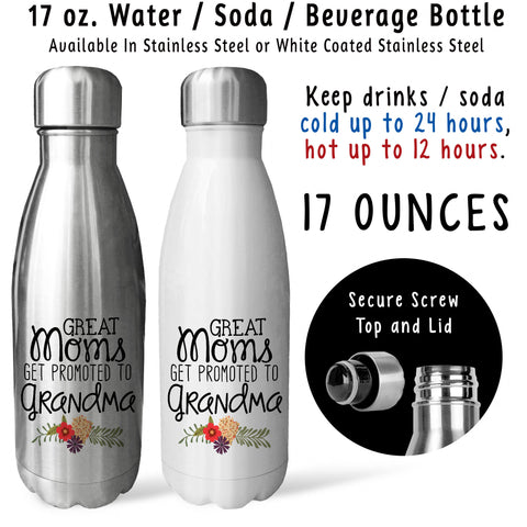 Reusable Water Bottle - Great Moms Get Promoted To Grandma 001, New Grandma, Pregnancy Baby Reveal