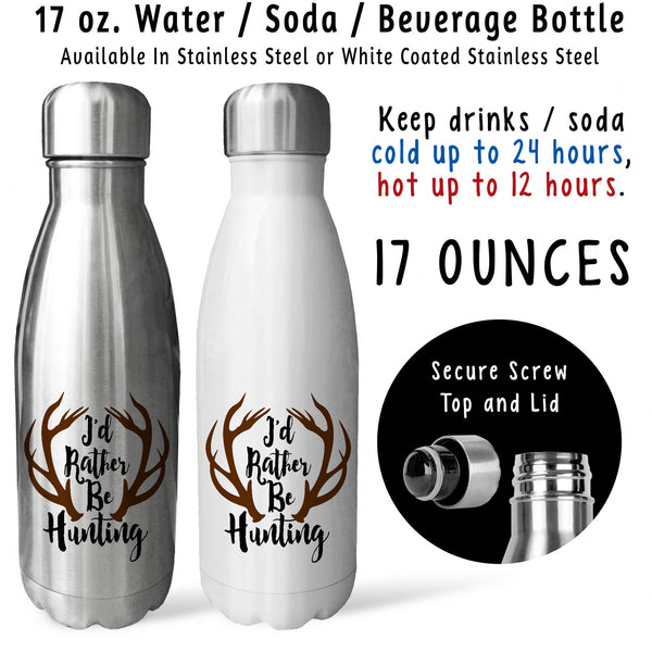 Reusable Water Bottle - Id Rather Be Hunting 001, Gift For Hunters, Deer Buck Antlers, Fathers Day