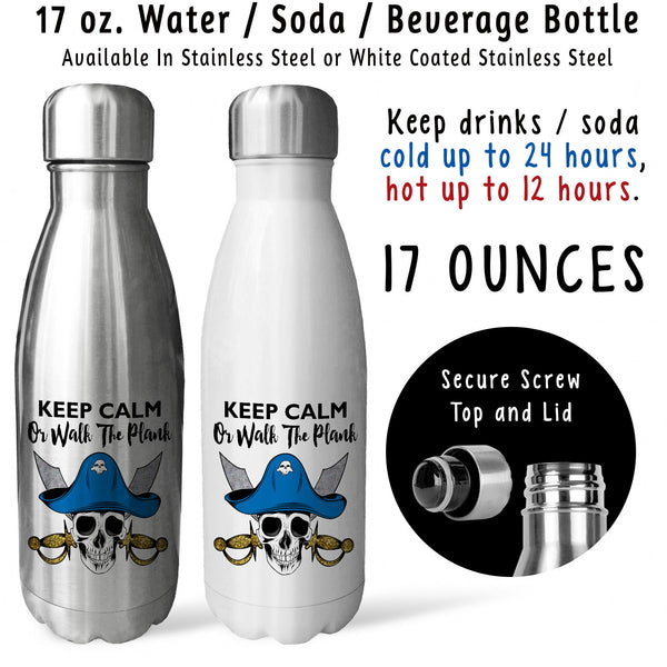 Reusable Water Bottle - Keep Calm Or Walk The Plank 001, Funny, Pirate Gift, Skull Crossbones