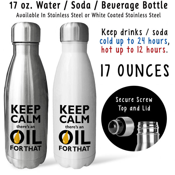 Reusable Water Bottle - Keep Calm Theres An Oil For That 001, Essential Oils, EO, EO Representative