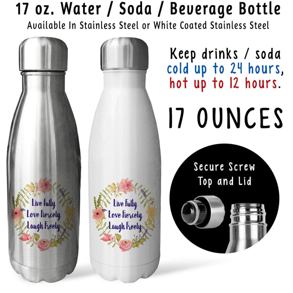 Reusable Water Bottle - Live Fully Love Fiercely Laugh Freely 001, Live Laugh Love, Inspirational