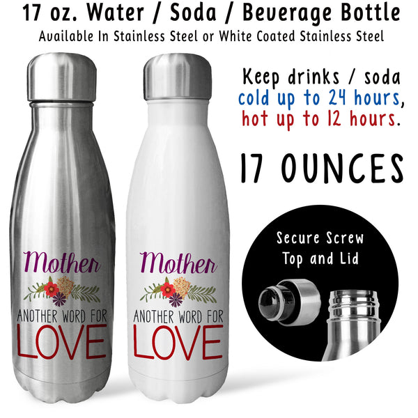 Reusable Water Bottle - Mother Another Word For Love 001, Mothers Day, Mom Gift, Mothers Love