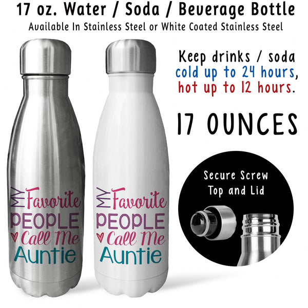 Reusable Water Bottle - My Favorite People Call Me Auntie 001, Auntie Birthday Gift, Mothers Day