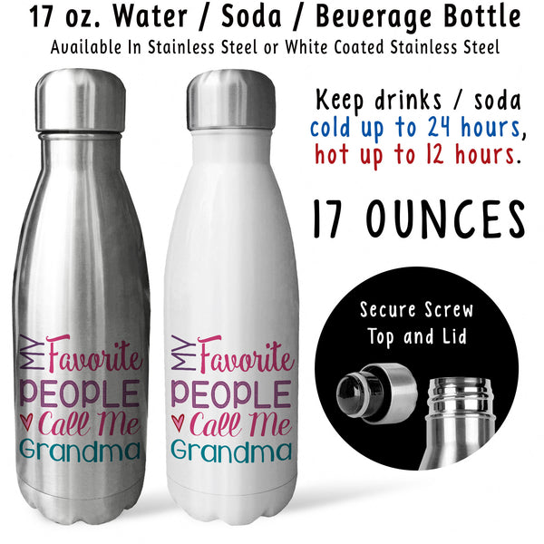 Reusable Water Bottle - My Favorite People Call Me Grandma 001, Grandma Birthday Gift, Mothers Day