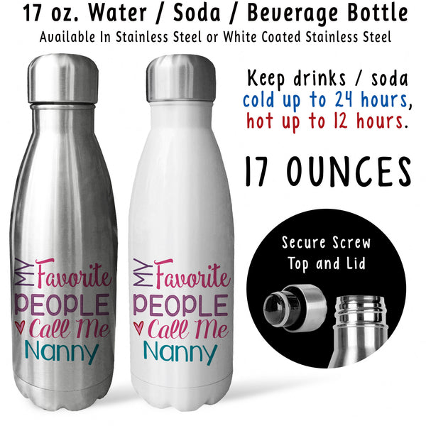 Reusable Water Bottle - My Favorite People Call Me Nanny 001, Nanny Birthday Gift, Mothers Day