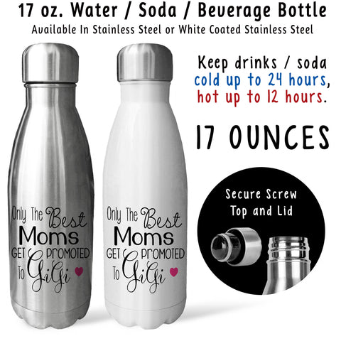 Reusable Water Bottle - The Best Moms Get Promoted To Gigi 001, Mothers Day, Baby Pregnancy Reveal