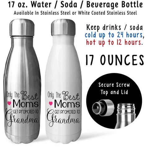 Reusable Water Bottle - The Best Moms Get Promoted To Grandma 001, Mothers Day Baby Pregnancy Reveal