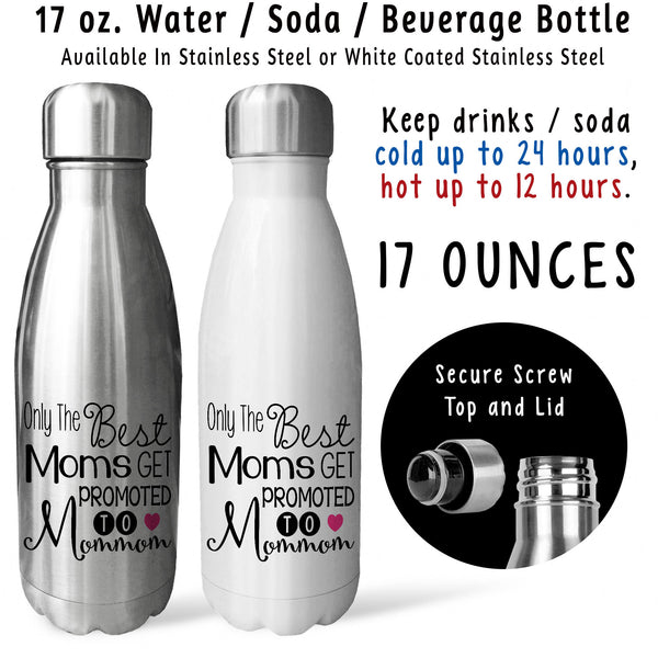 Reusable Water Bottle - The Best Moms Get Promoted To Mommom 001, Mothers Day, Baby Pregnancy Reveal