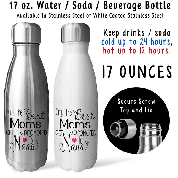 Reusable Water Bottle - The Best Moms Get Promoted To Nana 001, Mothers Day, Baby Pregnancy Reveal