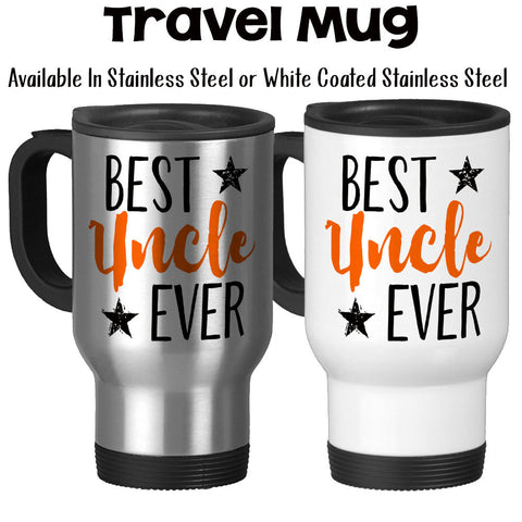 Travel Mug, Best Uncle Ever Favorite Uncle Family Niece Nephew Baby Announcement Greatest Uncle