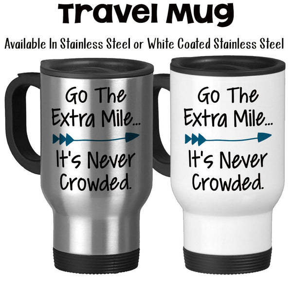 Travel Mug, Go The Extra Mile It's Never Crowded, Running, Cycling, Pay It Forward RAK
