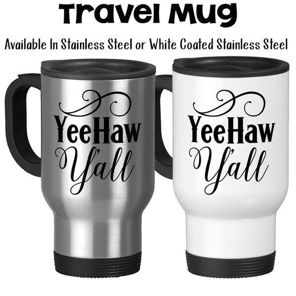 Travel Mug, YeeHaw Yall Southern Belle Southern Girl Country Charm Inspiration Motivation, Stainless Steel, 14 oz - Gift Idea at GroovyGiftables.com