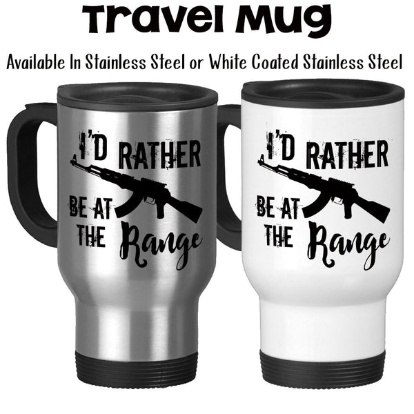 Travel Mug, I'd Rather Be At The Range Target Shooting Shooting Practice Right To Bear Arms Silhouette